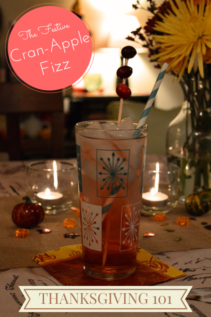 Thanksgiving 101: Cocktails (and a recipe for The Festive Cran-Apple Fizz)