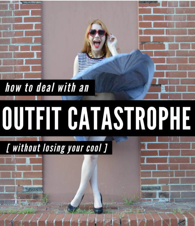 How to Deal with an Outfit Catastrophe